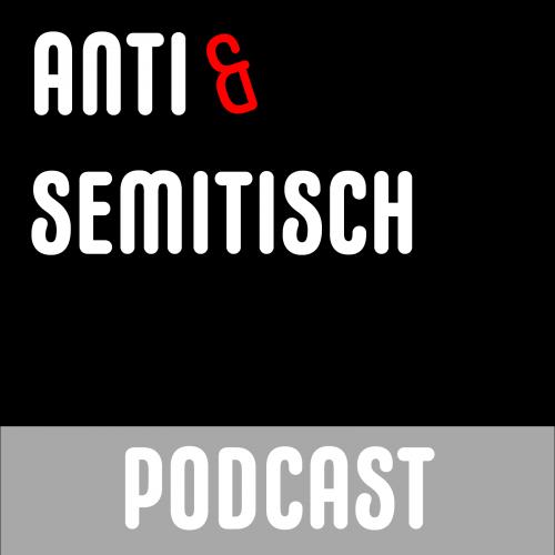 """ANTI & SEMITISCH"" PODCAST ON TOUR"